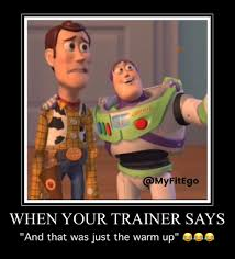 Fire Fire Everywhere Buzz Lightyear Meme Meme Generator - when your trainer says that was just the warm up lmbo gym