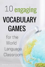 vocabulary games for spanish class fun ideas to get moving