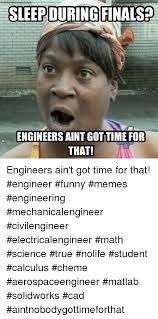 Funny Finals Memes - 25 best memes about engineer funny engineer funny memes