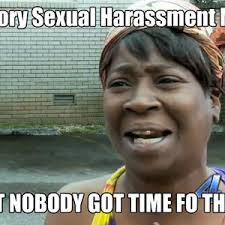 Sexual Harassment Meme - sexual harassment by andy thomason584 meme center