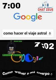 Memes De Google - dopl3r com memes google como hacer el viaje astral como volver a