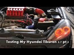 hyundai tiburon performance upgrades test speed for my hyundai tiburon 2 7 pt 3