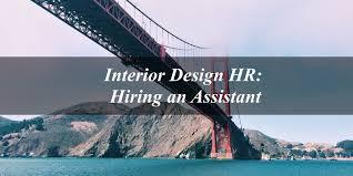 Interior Assistant Interior Design Hr Hiring An Assistant