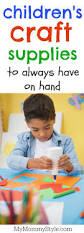 top kids craft items to always keep on hand my mommy style