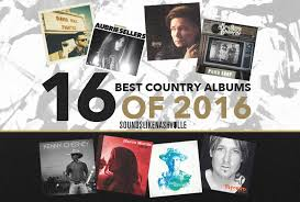 best photo albums 16 best country albums of 2016 sounds like nashville