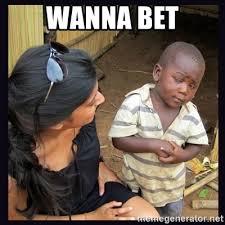 Wanna Bet Meme - wanna bet skeptical third world kid meme generator