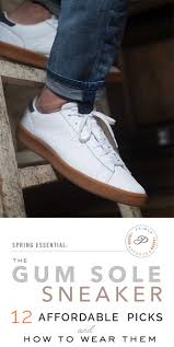 gum sole sneakers our 12 handsome picks u0026 how to wear them primer