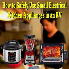 rv kitchen appliances to safely use small electrical kitchen appliances in an rv