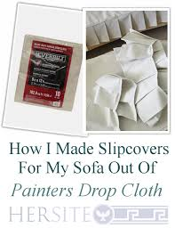 Slipcovers From Drop Cloths How I Made Sofa Slipcovers Out Of Painters Drop Cloth