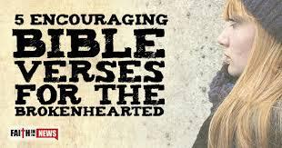 5 encouraging bible verses brokenhearted faith