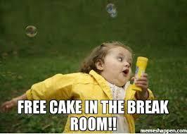 Cake Meme - free cake in the break room memes pinterest break room