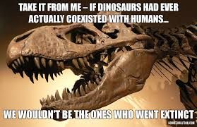 Funny Dinosaur Meme - jurassic park series shows human and dinosaur coexistence wouldn