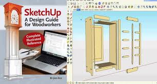 sketchup guide for woodworkers sketchup for woodworking
