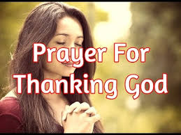 prayer for thanking god prayer for thanksgiving