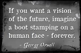 orwell boot if you want a picture of the future imagine a boot sting on a