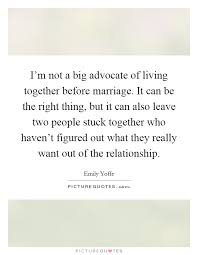 wedding quotes together i m not a big advocate of living together before marriage it