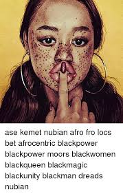 Black Power Memes - ase kemet nubian afro fro locs bet afrocentric blackpower blackpower