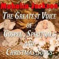 mahalia jackson the greatest voice of gospel spirituals and