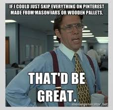 Office Space Meme Creator - office space meme 28 images so you want to be a developer