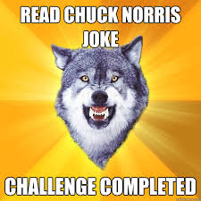 Challenge Completed Meme - courage wolf memes quickmeme