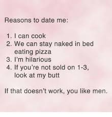 Reasons To Date Me Meme - 25 best memes about look at my butt look at my butt memes