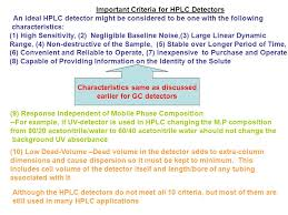 important criteria for hplc detectors an ideal hplc detector might