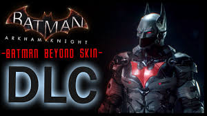 batman beyond batman arkham knight dlc batman beyond skin and lore youtube