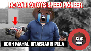 Rc Car Meme - unbox rc car pxtoys speed pioneer 1 18 4wd indonesia youtube