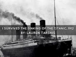 the sinking of the titanic 1912 i survived the sinking of the titanic 1912 by alexis