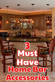 Home Bar Set by 3 Must Have Bar Accessories For A Diy Home Bar Best Home Bar Ever