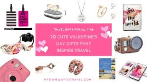 day gift 20 s day gifts that inspire travel travel gifts for