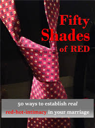 Shaeds Of Red by 50 Shades Of Red Fifty Ways To Develop Real Red Intimacy In