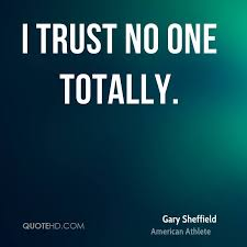 gary sheffield trust quotes quotehd