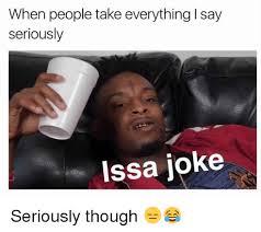 Where Did Memes Come From - issa joke meme issa joke 21 savage bawliboooch