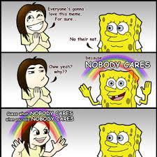 No One Cares Spongebob Meme - no one cares meme spongebob funny text messages dumpaday 3