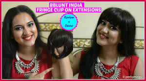 clip on hair bblunt india fringe clip on extensions review and demo