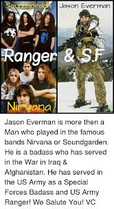 Army Ranger Memes - r jason everman ranger sf nir kana jason everman is more then a