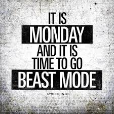 Monday Workout Meme - it s monday and its time to go beast mode fitness motivation