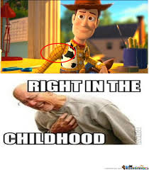 Toys Story Meme - toy story right in the childhood by sray33 meme center