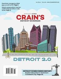 2015 detroit 2 0 a special report by crain u0027s detroit business issuu
