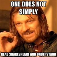 Shakespeare Meme - modern shakespeare elizabethan arts and culture festival