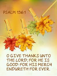 psalm 136 1 kjv happy thanksgiving everyone quotes scriptures