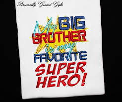Custom Embroidery Shirts My Big Brother Is My Favorite Superhero Little Brother Or