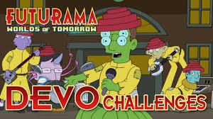 the definitely not devo challenges futurama worlds of tomorrow