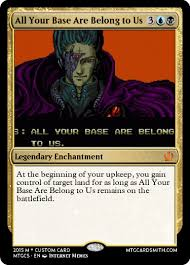 All Your Base Are Belong To Us Meme - all your base are belong to us by biblio mtg cardsmith