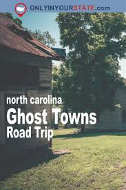 this haunting road trip through north carolina ghost towns is one