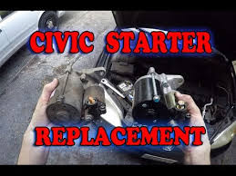 starter on honda civic honda civic starter motor replacement