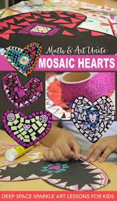 mosaic hearts art lesson deep space sparkle deep space and math