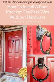 cool door knockers how to install a door knocker the easy way without hardware