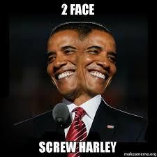 Meme Faced - 2 face screw harley two faced obama make a meme